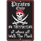 Show details of Pirates Only No Trespassing All Others Will Walk the Plank.