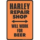 Show details of Harley Repair Shop Will Work for Beer Sign.
