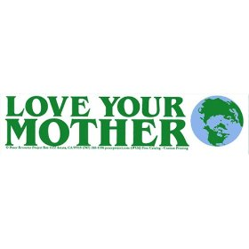 Show details of Love Your Mother. Bumper Sticker.