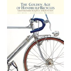 Show details of The Golden Age of Handbuilt Bicycles: Craftsmanship, Elegance, and Function (Hardcover).