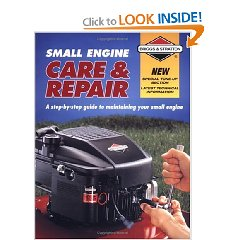 Show details of Small Engine Care & Repair: A step-by-step guide to maintaining your small engine (Briggs & Stratton) (Paperback).