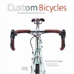 Show details of Custom Bicycles: A Passionate Pursuit (Hardcover).
