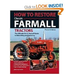 Show details of How To Restore Classic Farmall Tractors: The Ultimate Do-it-Yourself Guide to Rebuilding and Restoring (Paperback).