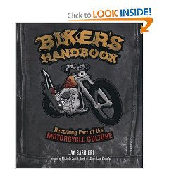 Show details of Biker's Handbook: Becoming Part of the Motorcycle Culture (Paperback).