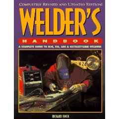 Show details of Welder's Handbook : A Complete Guide to Mig, Tig, Arc & Oxyacetylene Welding (Hp1264) (Paperback).