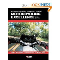 Show details of The Motorcycle Safety Foundation's Guide to Motorcycling Excellence: Skills, Knowledge, and Strategies for Riding Right (2nd Edition) (Paperback).