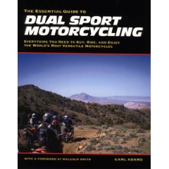 Show details of The Essential Guide to Dual Sport Motorcycling: Everything You Need to Buy, Ride, and Enjoy the World's Most Versatile Motorcycles (Paperback).