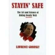 Show details of Stayin' Safe: The Art and Science of Riding Really Well (Hardcover).