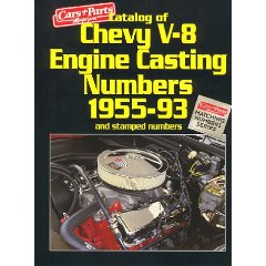 Show details of Catalog of Chevy V8 Engine Casting Numbers 1955-93 and Stamped Numbers (Matching Numbers Series) (Paperback).
