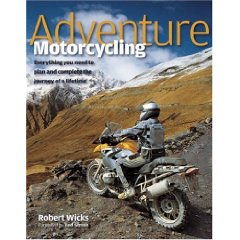 Show details of Adventure Motorcycling: Everything You Need to Plan and Complete the Journey of a Lifetime (Hardcover).