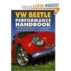 Show details of VW Beetle Performance Handbook: A Step-by-Step Guide to Upgrading Engine, Transmission, Suspension and Brakes (Motorbooks Workshop) (Paperback).