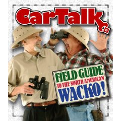 Show details of Car Talk Field Guide to the North American Wacko [AUDIOBOOK] [CD] [UNABRIDGED]  (Audio CD).