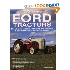 Show details of How To Restore Ford Tractors: The Ultimate Guide to Rebuilding and Restoring N-Series and Later Tractors 1939-1962 (Paperback).