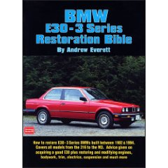 Show details of BMW E30 - 3 Series Restoration Bible (Brooklands Books) (Paperback).