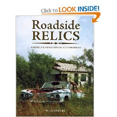 Show details of Roadside Relics: America's Abandoned Automobiles (Hardcover).