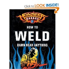 Show details of Monster Garage: How to Weld Damn Near Anything (Motorbooks Workshop) (Paperback).