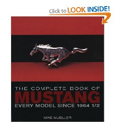 Show details of The Complete Book of Mustang: Every Model Since 1964 1/2 (The Complete Book Series) (Hardcover).