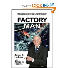 Show details of Factory Man: How Jim Harbour discovered Toyota's quality and productivity methods and helped the U.S. auto industry get competitive (Hardcover).