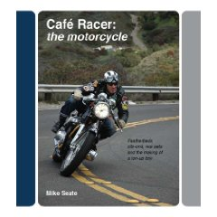Show details of Cafe Racer: The Motorcycle: Featherbeds, clip-ons, rear-sets and the making of a ton-up boy (Hardcover).