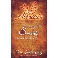 Show details of La Ley de La Atraccion: Mitos y Verdades Sobre El Secreto Mas Extrano del Mundo (Spanish Edition) (Paperback).