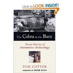 Show details of The Cobra in the Barn: Great Stories of Automotive Archaeology [ILLUSTRATED]  (Hardcover).