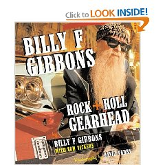 Show details of Billy F Gibbons: Rock + Roll Gearhead [BARGAIN PRICE]  (Hardcover).